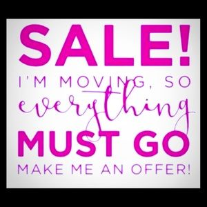 Everything must go! Make me an offer!